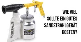 Wie viel sollte ein gutes Sandstrahlgerät kosten?